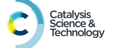 Royal Society of Chemistry - Catalysis Science & Tecnology