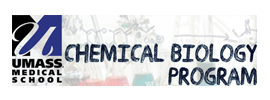 University of Massachusetts Medical School - Department of Biochemistry and Molecular Pharmacology - Chemical Biology Program